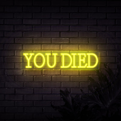 You Died Neon Sign - Sketch & Etch Neon
