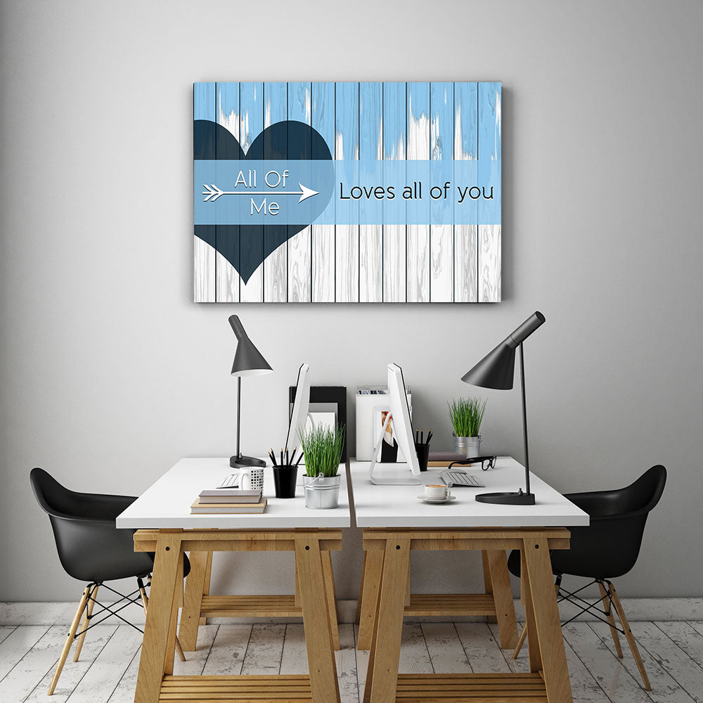 All Of Me Loves All Of You Canvas Wall Art for your Home or Office. Motivational, inspirational and modern canvas wall art for your Home or Office.