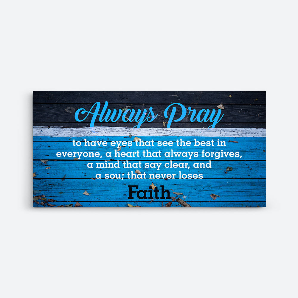Decorate your walls with Always Pray Canvas Wall Art, canvas prints from Makemyprints!