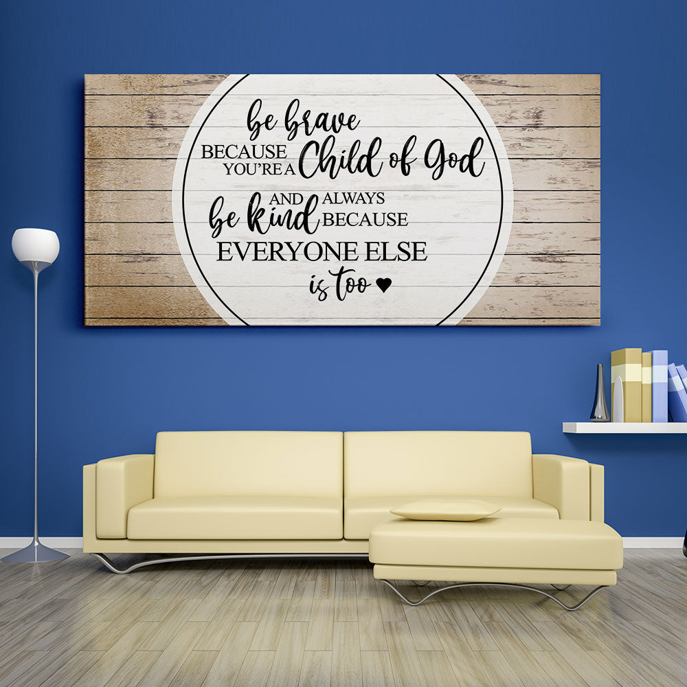 Be Brave Because You Are A Child of God Christian Wall Art