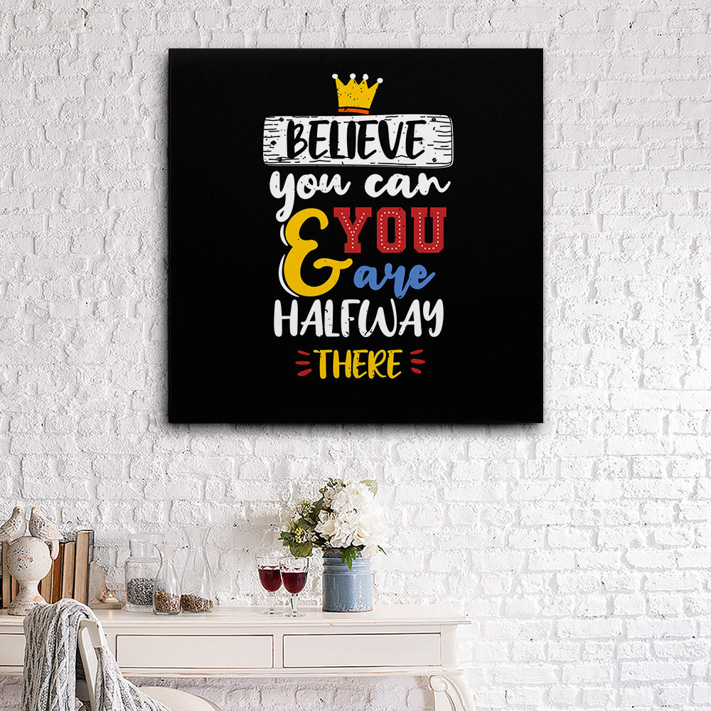Believe You Canvas Wall Art for your Home or Office. Motivational, inspirational and modern canvas wall art for your Home or Office.