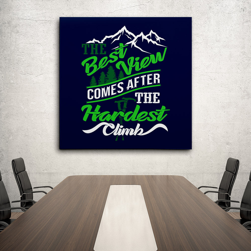 Best View Comes After Hardest Climb Canvas Wall Art