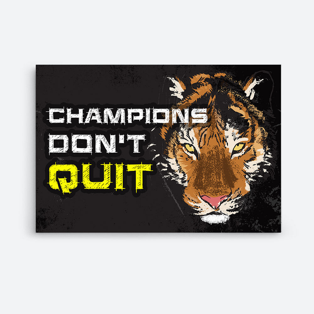 Champions Don't Quit Canvas Wall Art for your Home or Office. Motivational, inspirational and modern canvas wall art for your Home or Office.