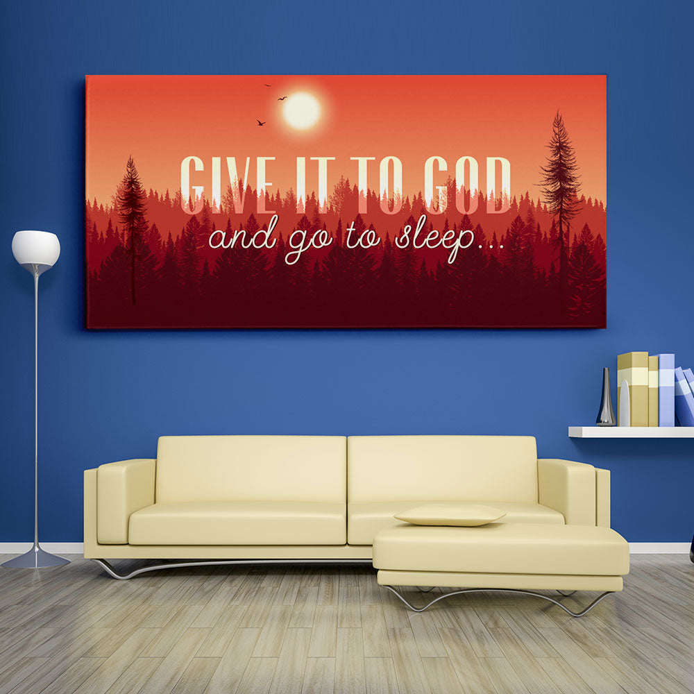 Decorate your walls with Give It To God And Go To Sleep Christian Wall Art, canvas prints from Makemyprints!