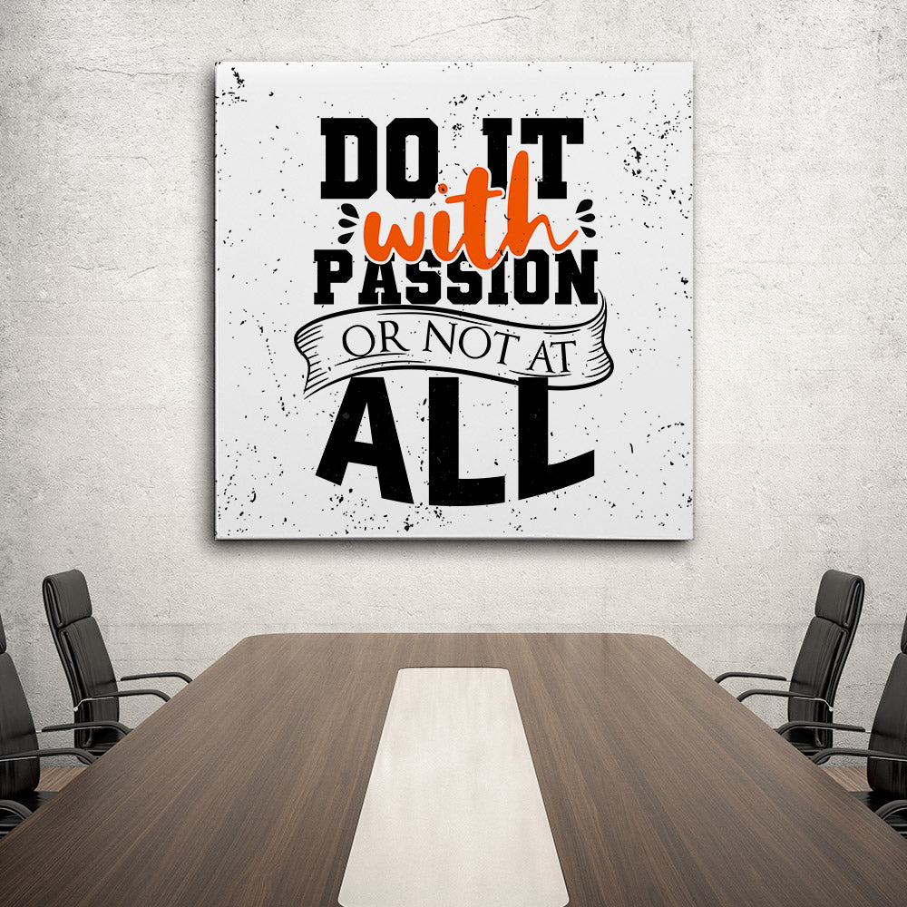 Do It With Passion All Canvas Wall Art for your Home or Office. Motivational, inspirational and modern canvas wall art for your Home or Office.