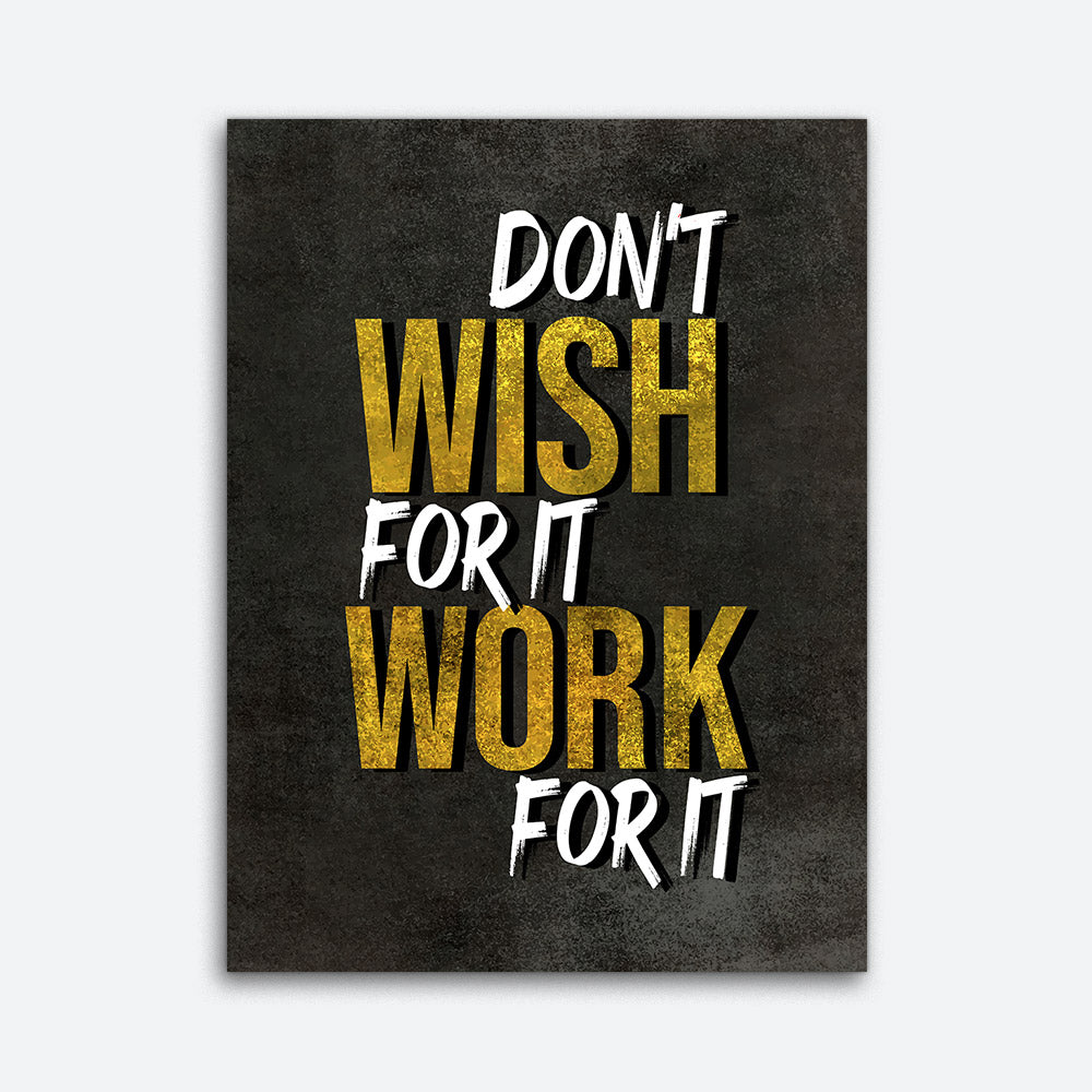 Don't Wish For It Motivational Inspirational Canvas Wall Art