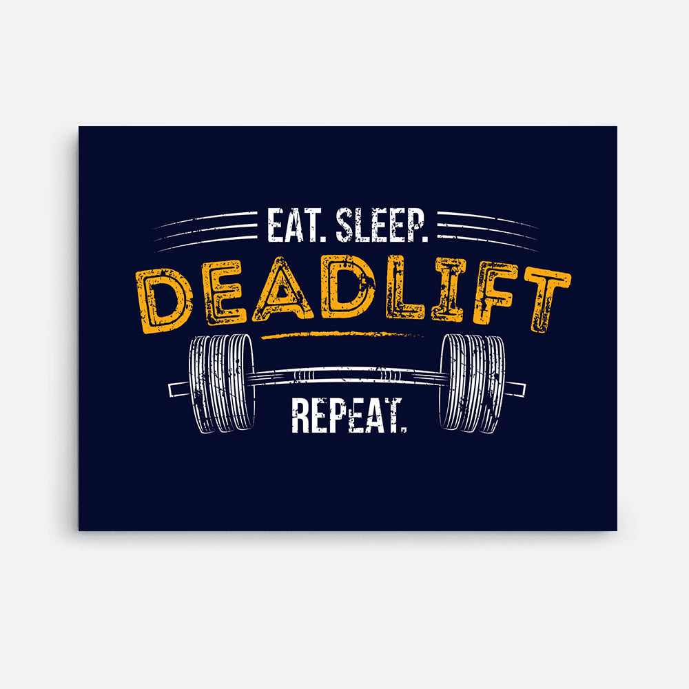 Eat Sleep Deadlift Canvas Wall Art for your Home or Office