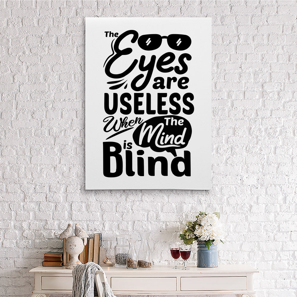Eyes Are Useless When Mind Is Blind Canvas Wall Art