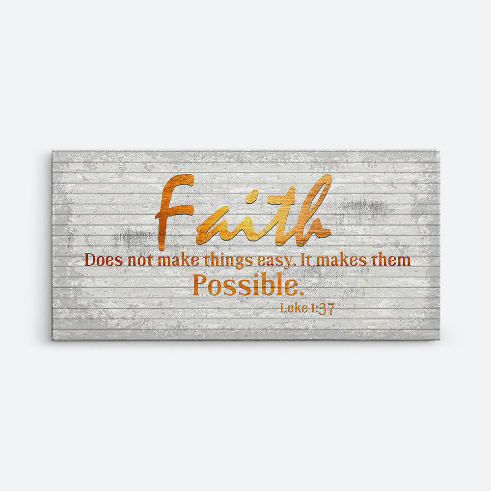Faith Does not Make Things Easy Christian Wall Art