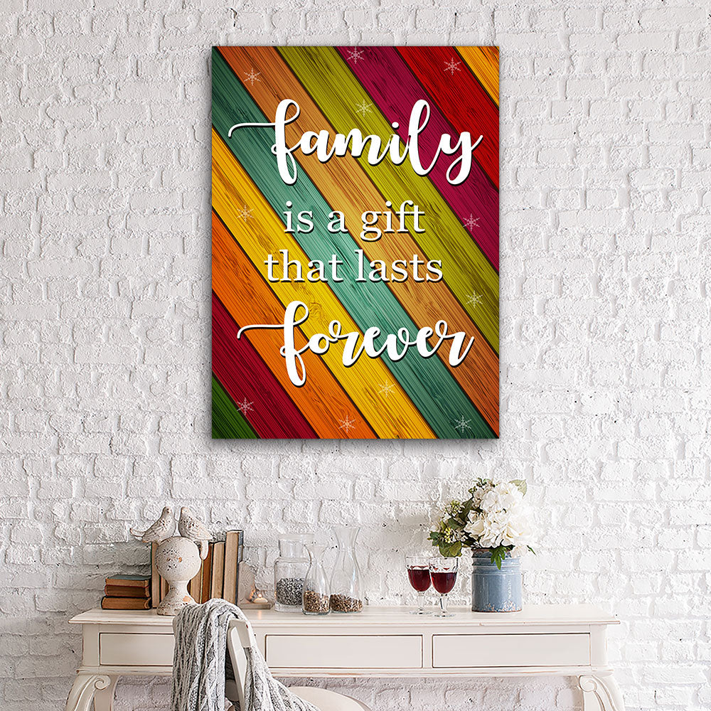 Family Is A Gift That Lasts Forever Canvas Wall Art for your Home or Office. Motivational, inspirational and modern canvas wall art for your Home or Office.