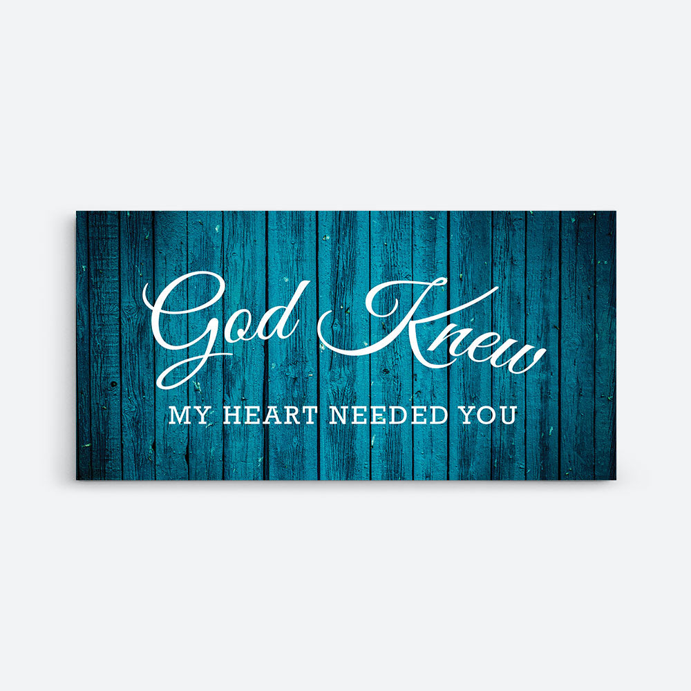 Decorate your walls with God Knew My Heart Needed You Canvas Wall Art, canvas prints from Makemyprints!