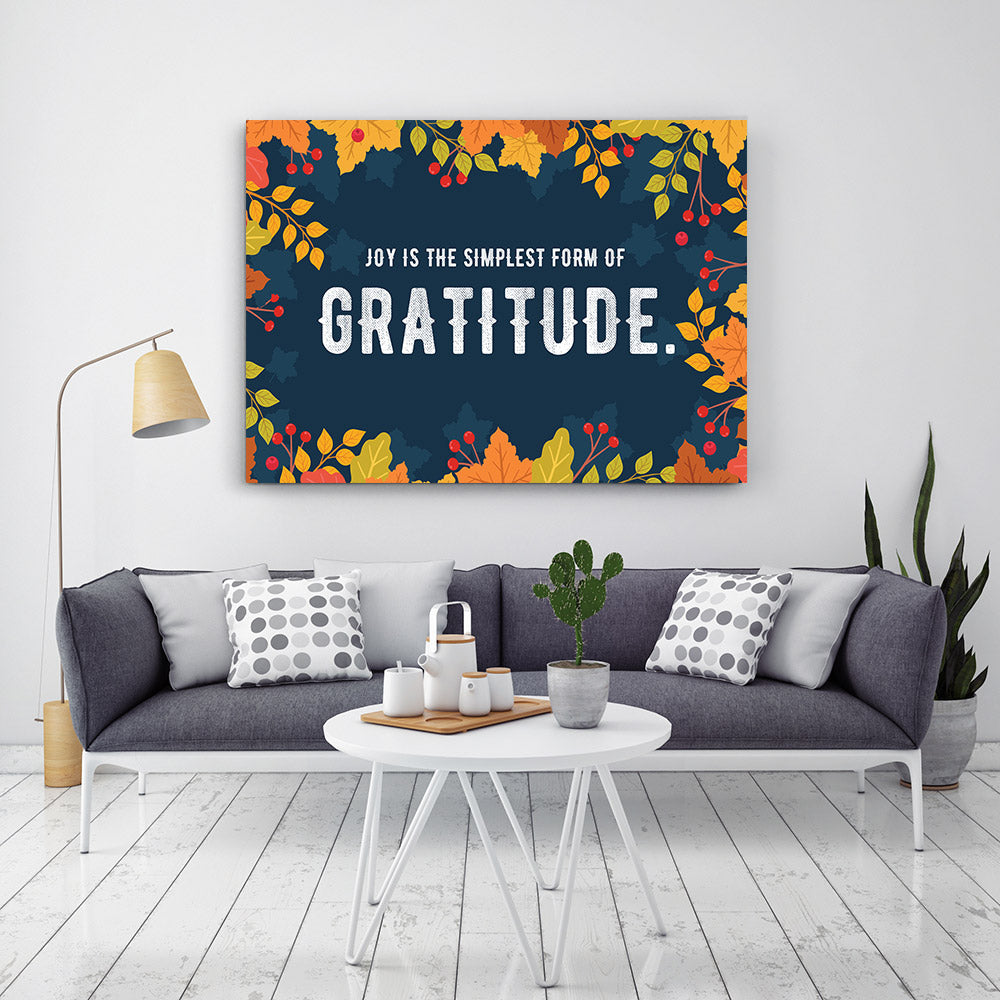 Joy is the Simplest form of Gratitude Quote Canvas Wall Art