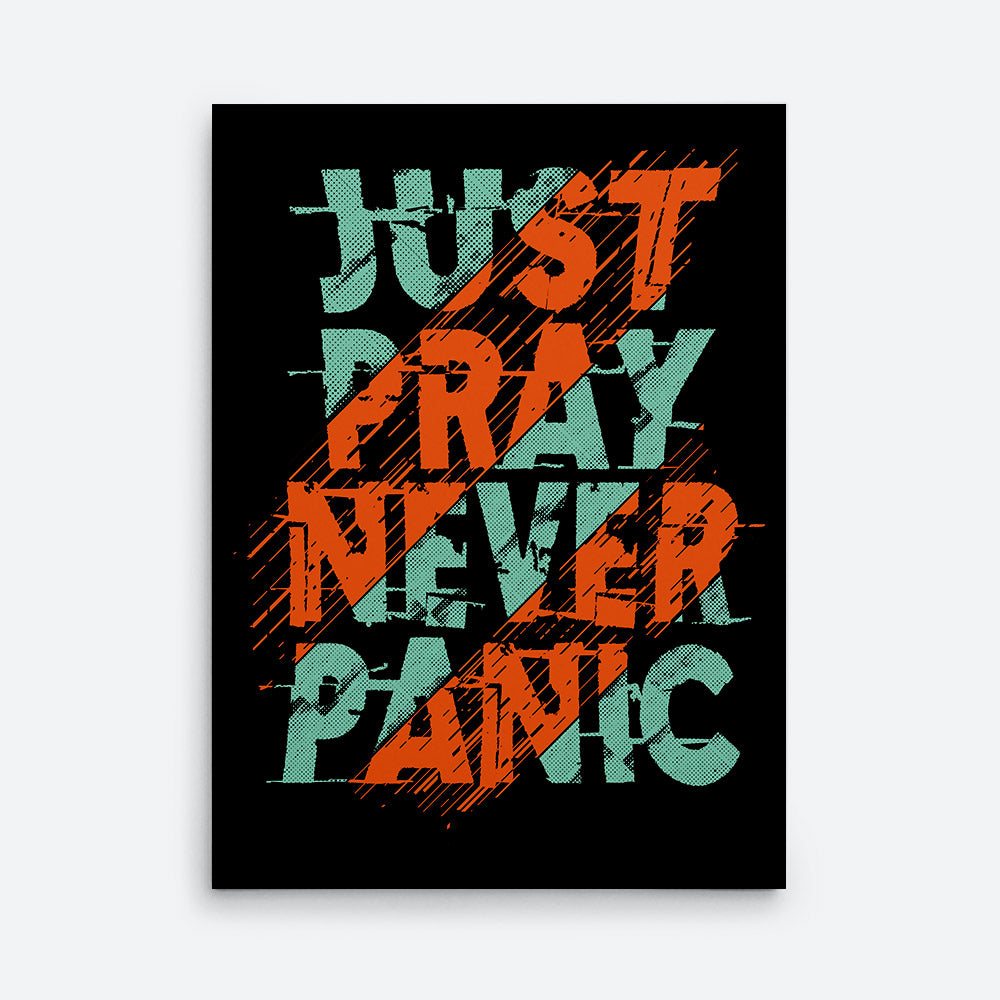 Just Pray Never Panic Canvas Wall Art for your Home or Office. Motivational, inspirational and modern canvas wall art for your Home or Office.