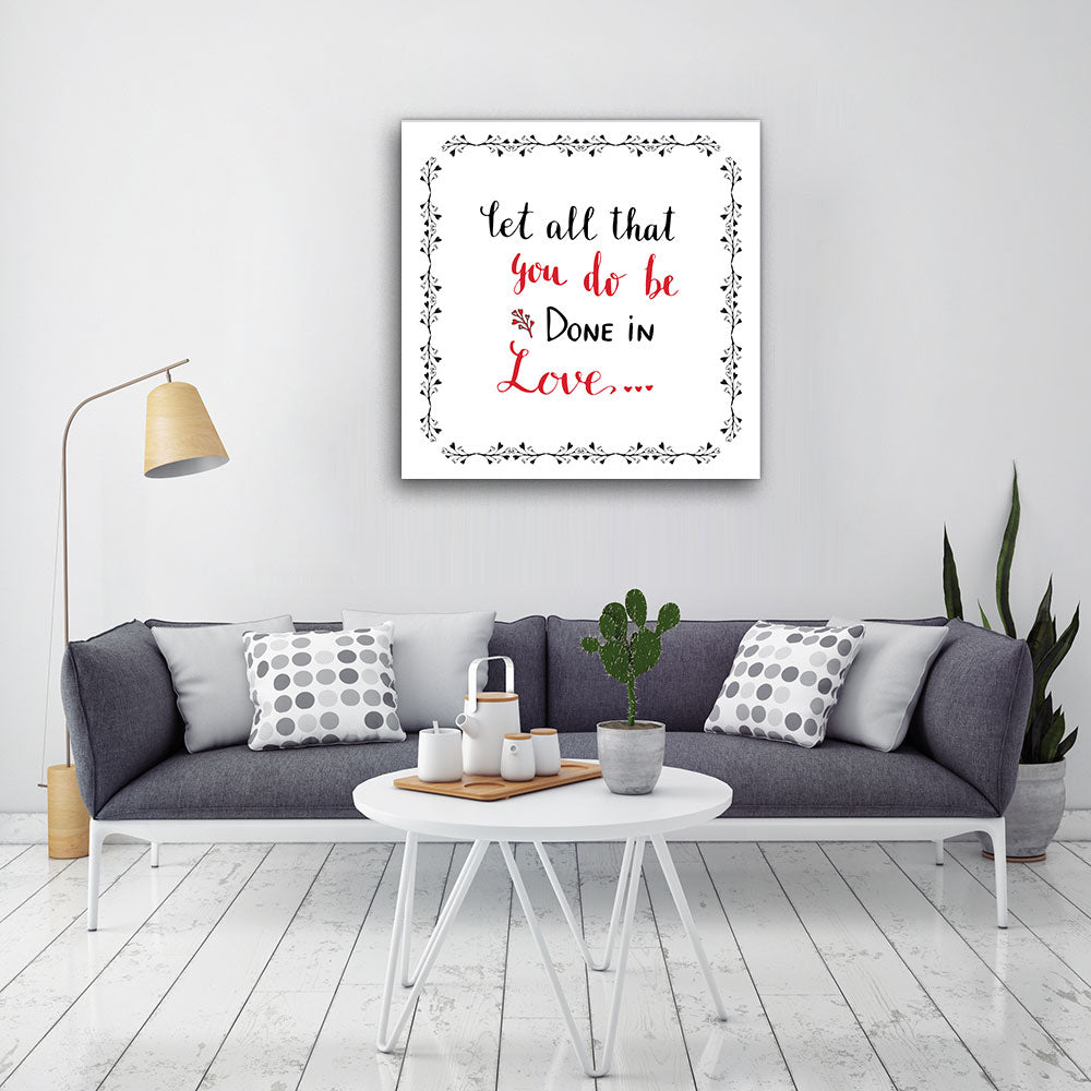 Let All That You Be Done Love Canvas Wall Art