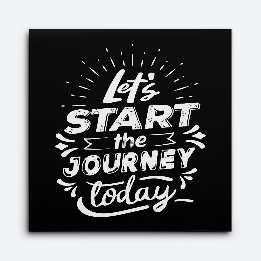 Lets Start The Journey Canvas Wall Art for your Home or Office. Motivational, inspirational and modern canvas wall art for your Home or Office.