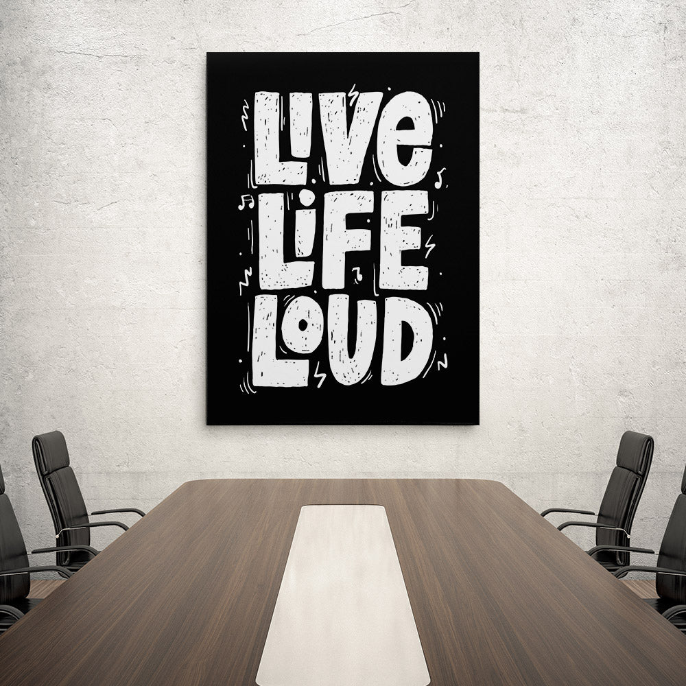 Live Life Loud Canvas Wall Art for your Home or Office. Motivational, inspirational and modern canvas wall art for your Home or Office.