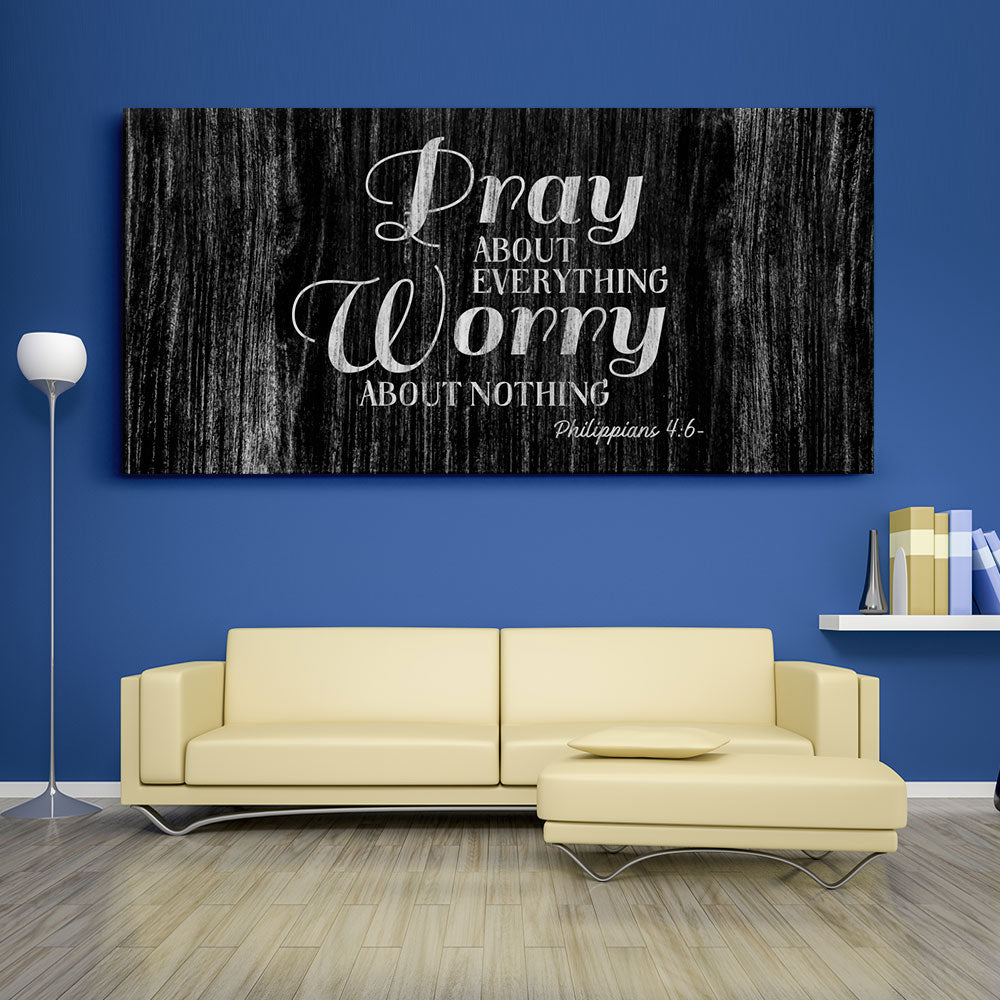 Pray about Everything Worry about Nothing Christian Wall Art