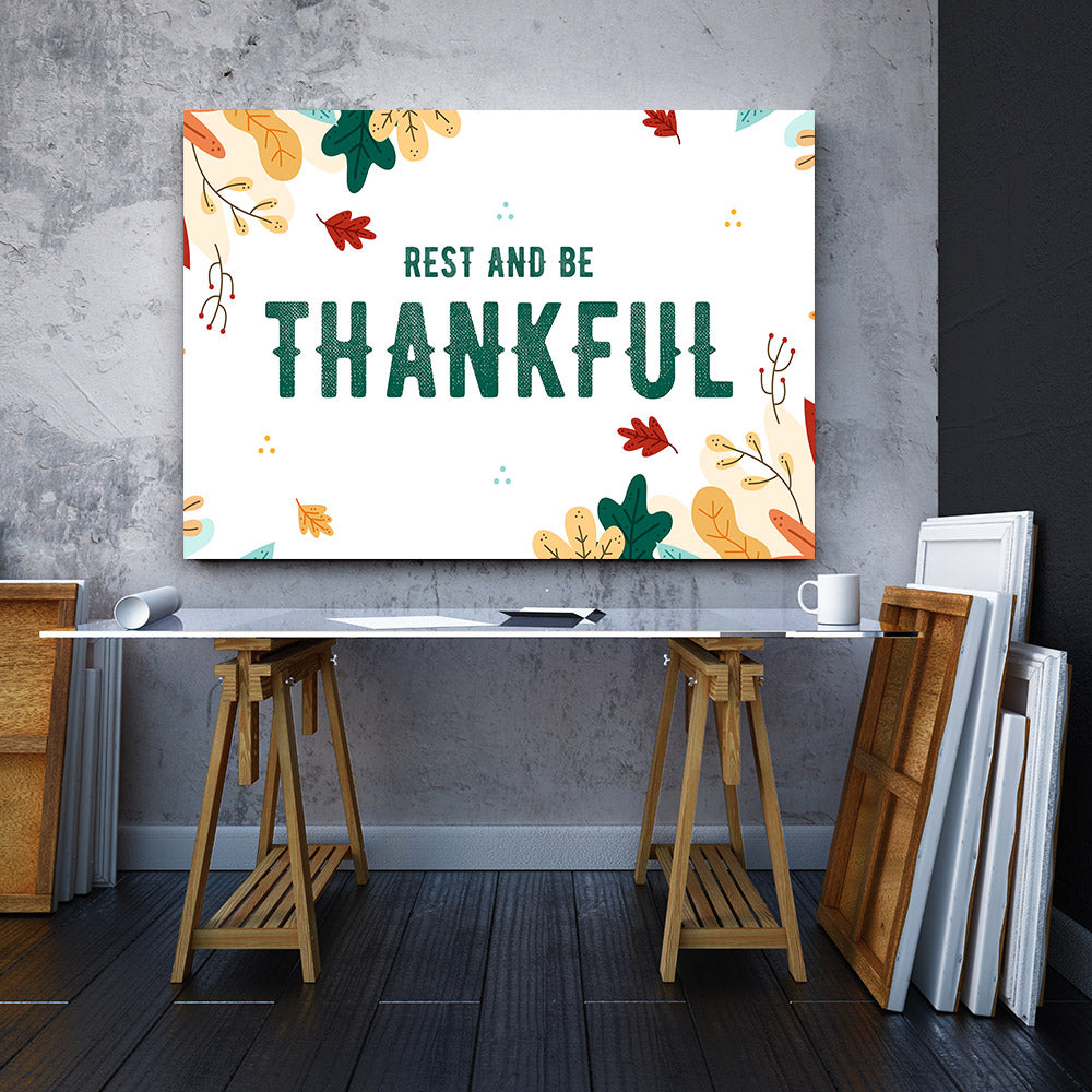 Rest and be Thankful Quote Canvas Wall Art