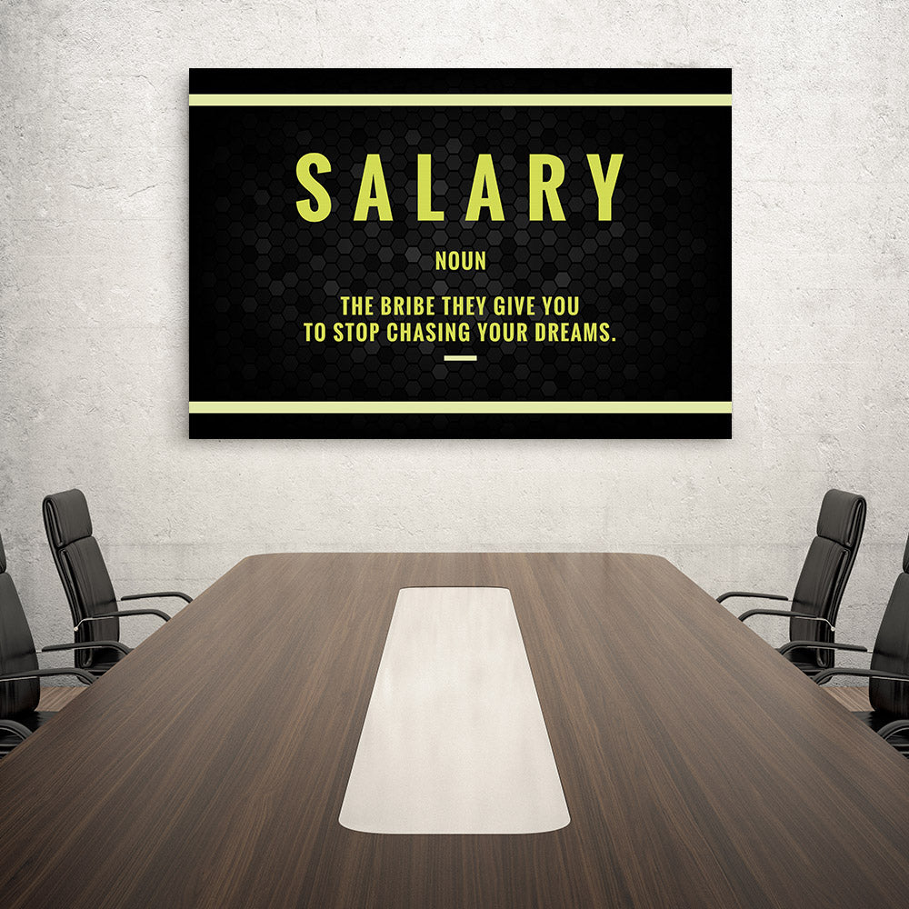 Salary Canvas Print Motivational Wall Art for your Home or Office. Motivational, inspirational and modern canvas wall art for your Home or Office.