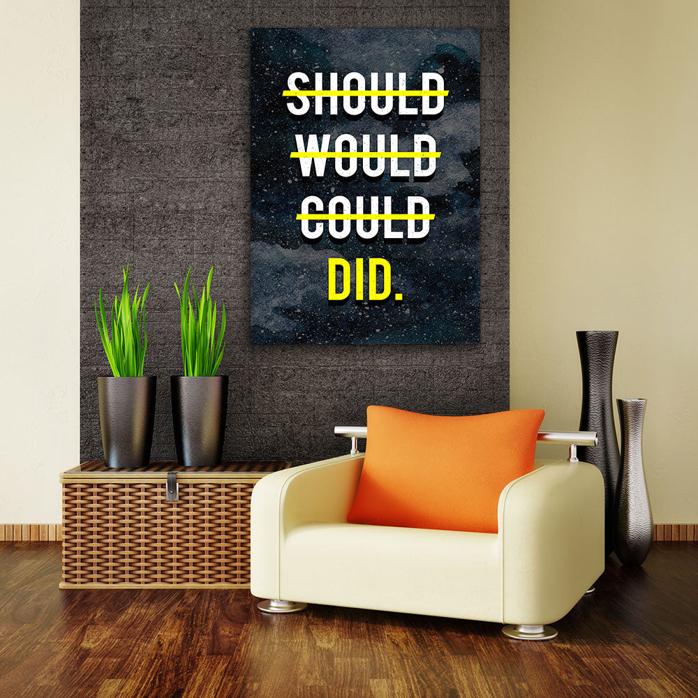 Should Would Could Did Canvas Wall Art for your Home or Office. Motivational, inspirational and modern canvas wall art for your Home or Office.