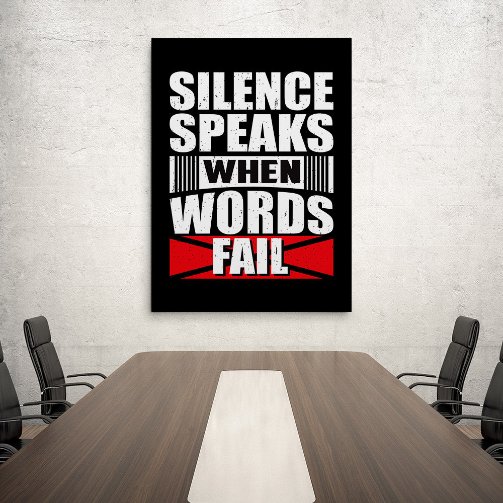 Silence Speaks When Words Fail Canvas Wall Art for your Home or Office. Motivational, inspirational and modern canvas wall art for your Home or Office.