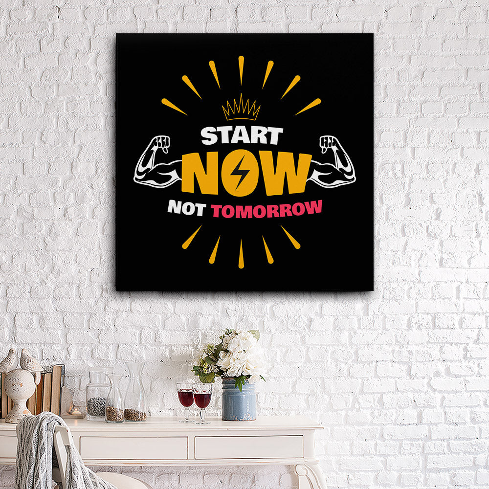 Start Now Not Tomorrow Canvas Wall Art