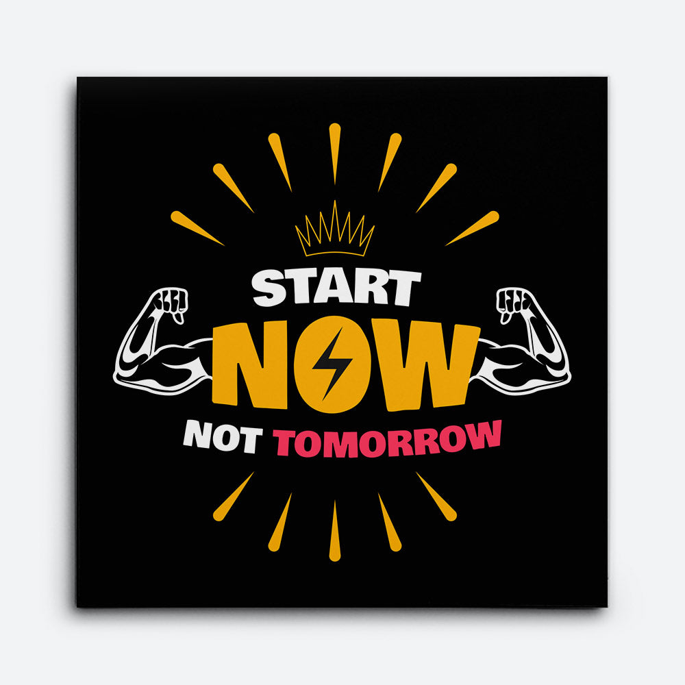 Start Now Not Tomorrow Canvas Wall Art for your Home or Office. Motivational, inspirational and modern canvas wall art for your Home or Office.
