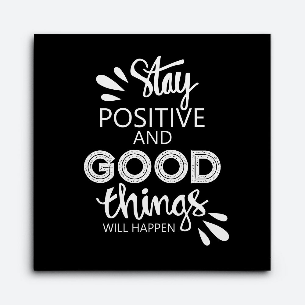 Stay Positive Canvas Wall Art for your Home or Office. Motivational, inspirational and modern canvas wall art for your Home or Office.