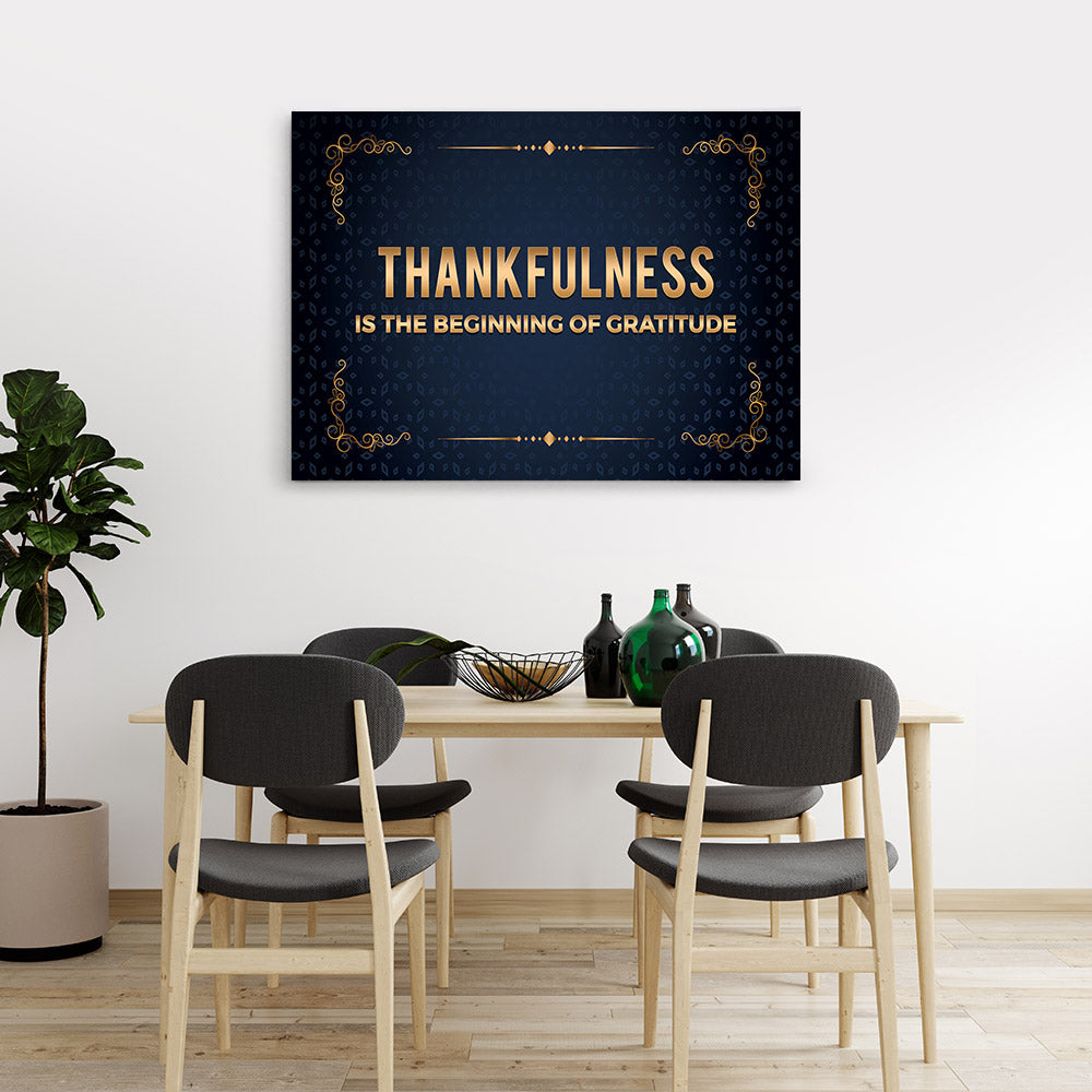 Thankfulness is The Beginning of Gratitude Quote Canvas Wall Art
