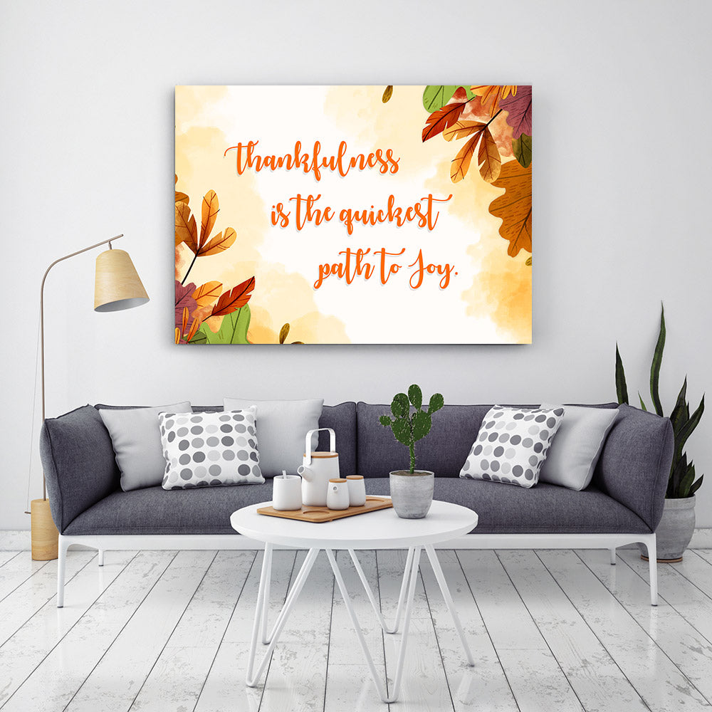 Thankfulness is the Quickest Path to Joy Quote Canvas Wall Art