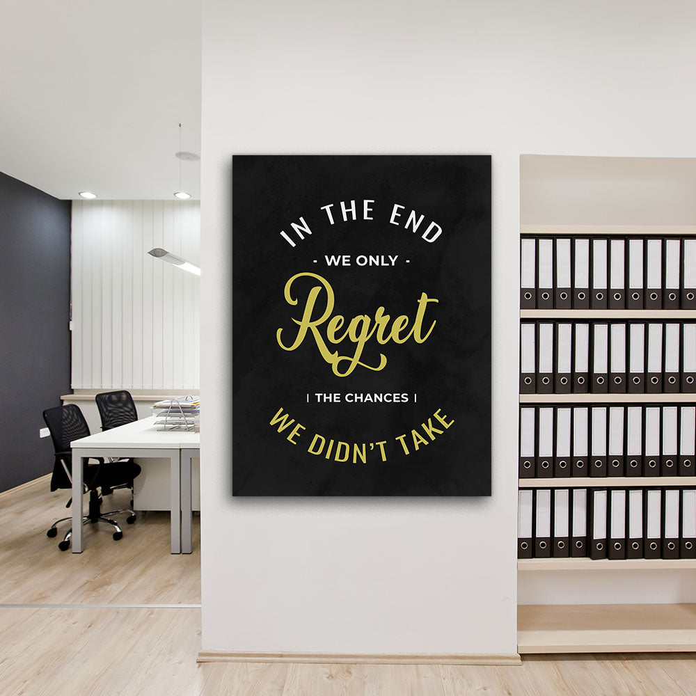 The Chances We Didn't Take Motivational Inspirational Canvas Wall Art