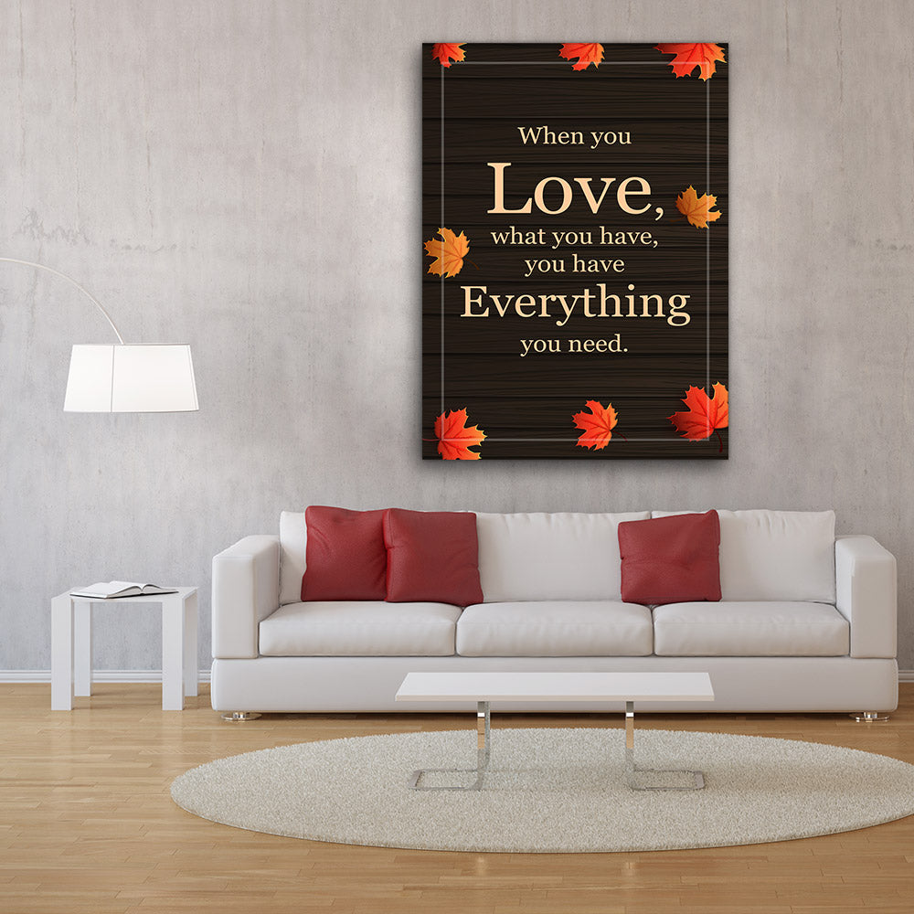Everything You Need Quote Canvas Wall Art