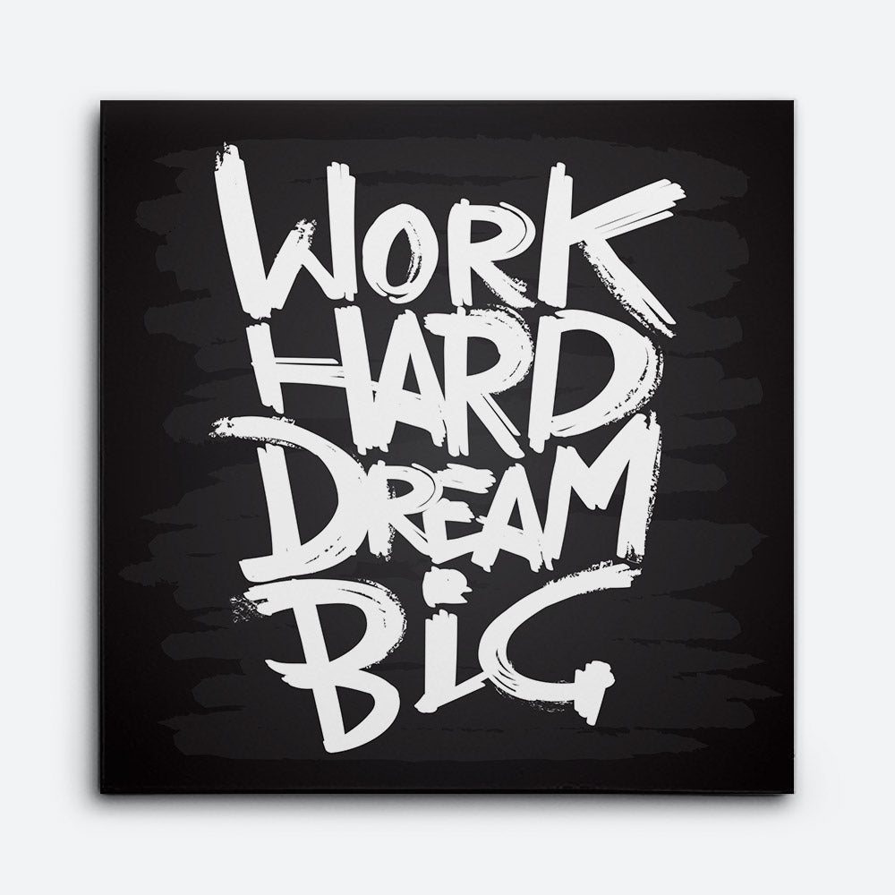 Work Hard Dream Big Canvas Wall Art