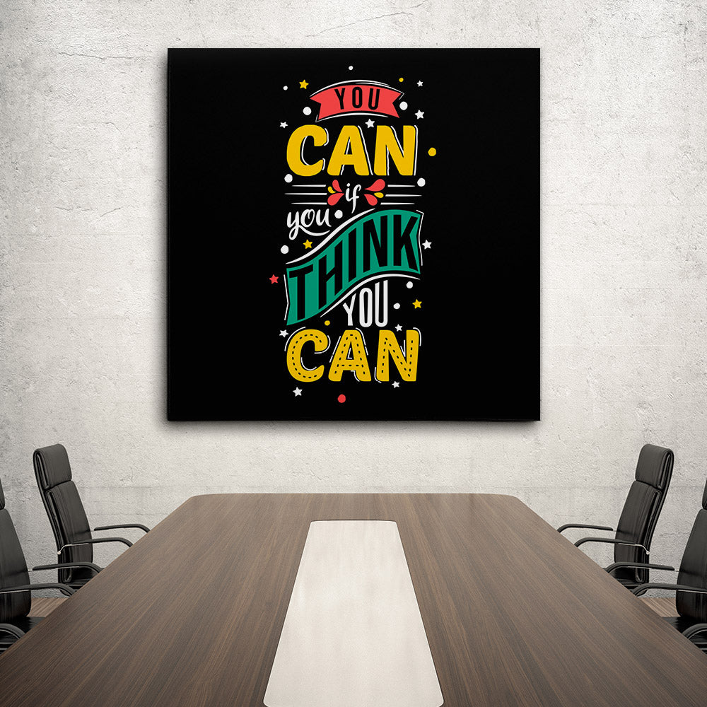 You Can If You Think You Can Canvas Wall Art for your Home or Office