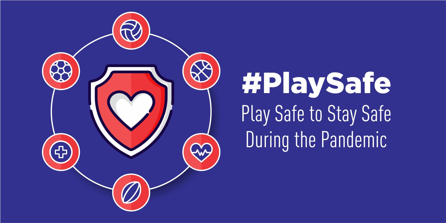 Play Safe to Stay Safe During the Pandemic