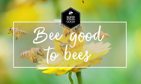 #beegoodtobees - Bee Goods campaign to look after our bees