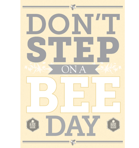Bee Good's Dont step on a Bee day