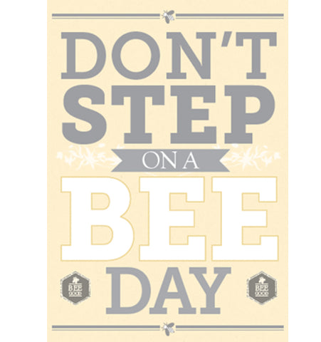Don't step on a bee day...