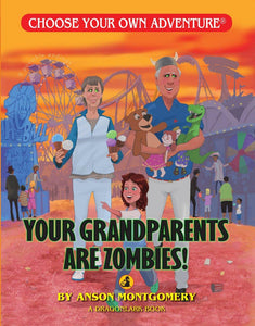 Choose Your Own Adventure: Your Grandparents Are Zombies!