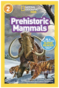 National Geographic Kids: Prehistoric Mammals