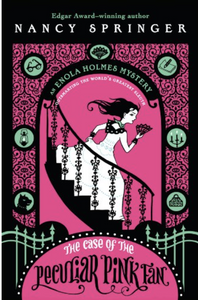 The Case of the Peculiar Pink Fan: An Enola Holmes Mystery Book #4