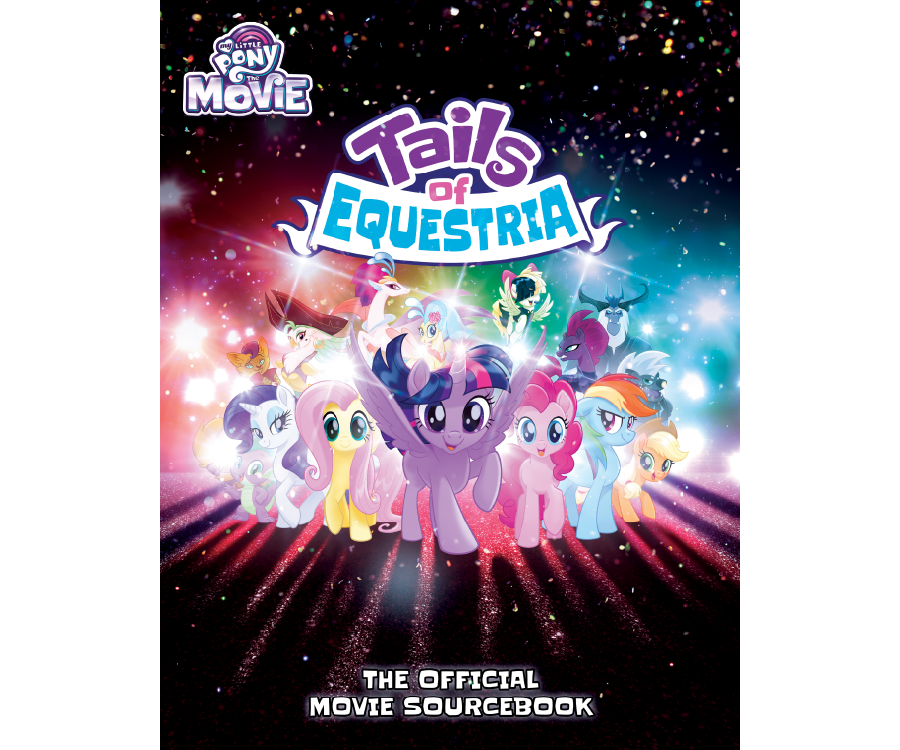 My Little Pony The Movie: Tails Of Equestria: The Official Movie Sourcebook | Davis Cards & Games