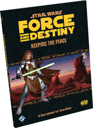 Star Wars Roleplaying: Force and Destiny: Keeping the Peace | Davis Cards & Games