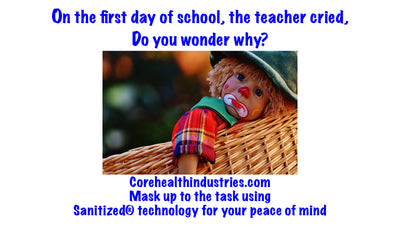 On the first day of school, the teacher cried, Do you wonder why?