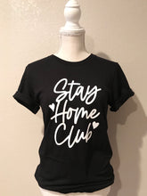 Load image into Gallery viewer, Stay Home Club Tee