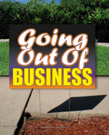 Coroplast Yard Sign: Going Out Of Business