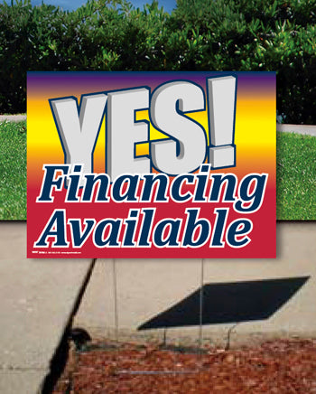 Coroplast Yard Sign: Yes! Financing Available