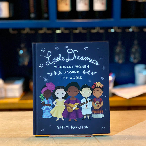Little Dreamers: Visionary Women Around The World by Vashti Harrison