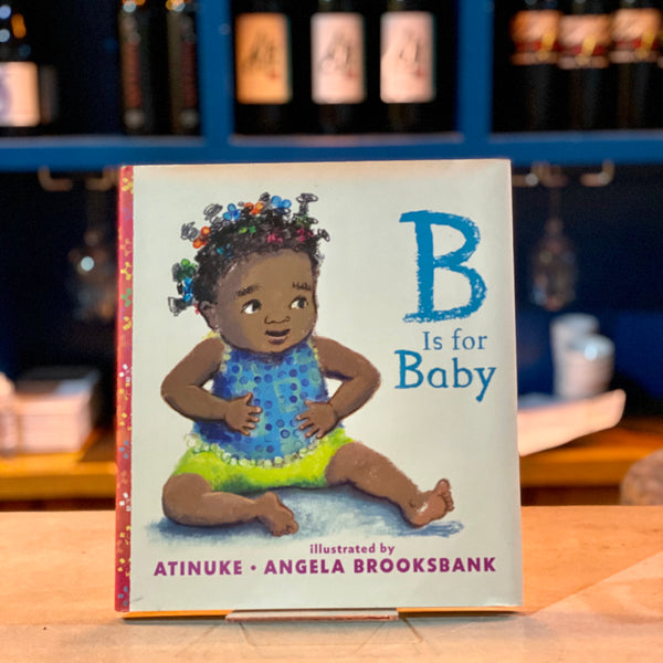 B Is For Baby by Atinuke and Angela Brooksbank