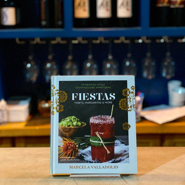 Fiestas: Tidbits, Margaritas & More by Marcela Valladolid